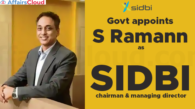 Govt-appoints-S-Ramann-as-SIDBI-chairman-&-managing-director