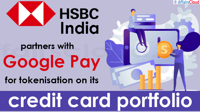 HSBC India partners with Google Pay for tokenisation on its credit card portfolio