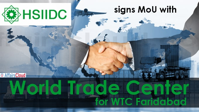 HSIIDC signs MoU with World Trade Center for WTC Faridabad