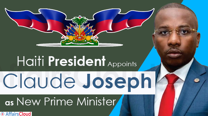 Haiti president appoints Claude Joseph as new PM