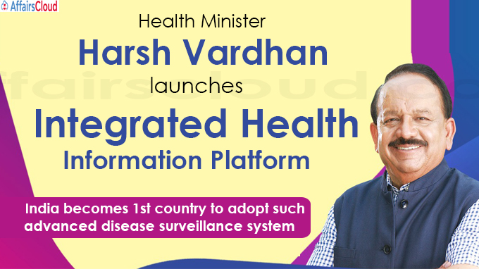 Health Minister Harsh Vardhan launches Integrated Health Information Platform