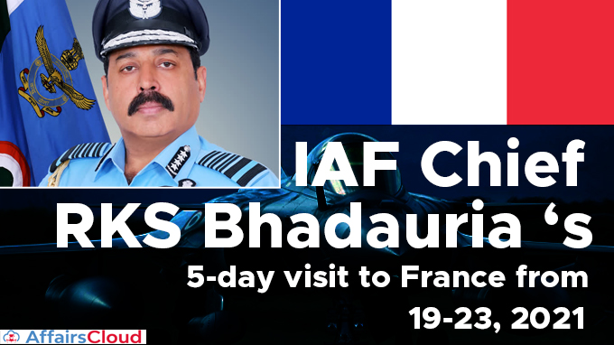 IAF-Chief-RKS-Bhadauria-'s-5-day-visit-to-France-from--19-23,-2021