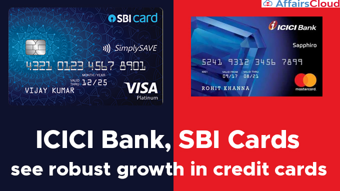 ICICI-Bank,-SBI-Cards-see-robust-growth-in-credit-cards