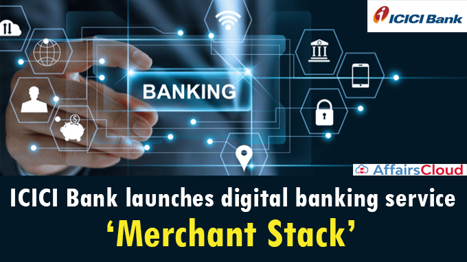 ICICI-Bank-launches-digital-banking-service-'Merchant-Stack'