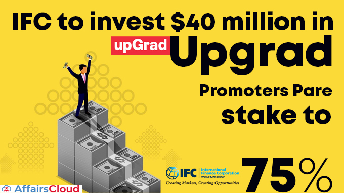 IFC-to-invest-$40-million-in-Upgrad_-promoters-pare-stake-to-75%