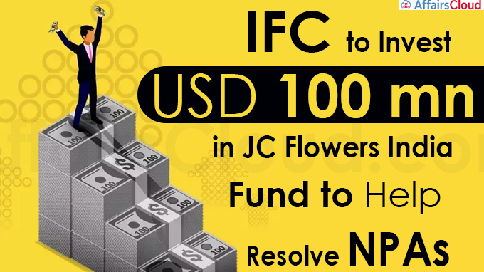 IFC to invest USD 100 mn in JC Flowers
