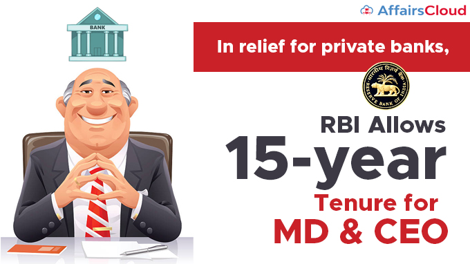 In-relief-for-private-banks,-RBI-allows-15-year-tenure-for-MD-&-CEO