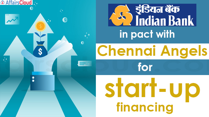 Indian Bank in pact with Chennai Angels for start-up financing