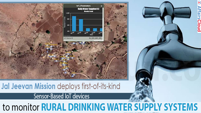 Jal Jeevan Mission deploys first-of-its-kind sensor-based IoT devices to monitor rural drinking water supply systems