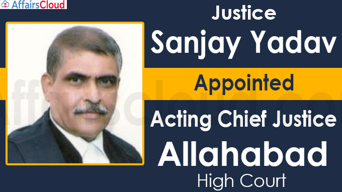 Justice Sanjay Yadav Appointed Acting Chief Justice
