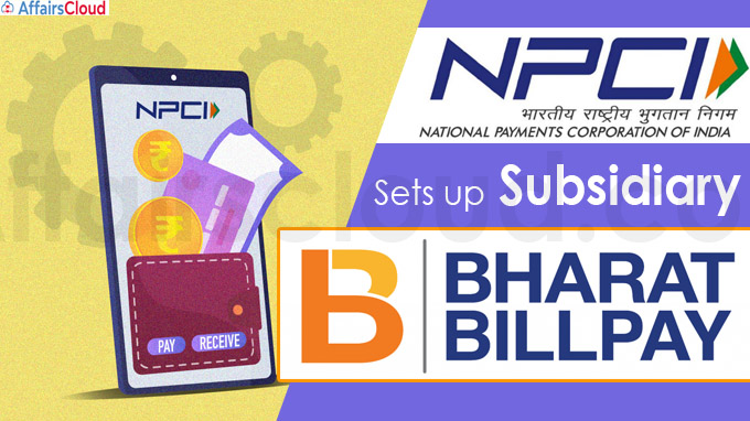 NPCI sets up subsidiary NPCI Bharat BillPay