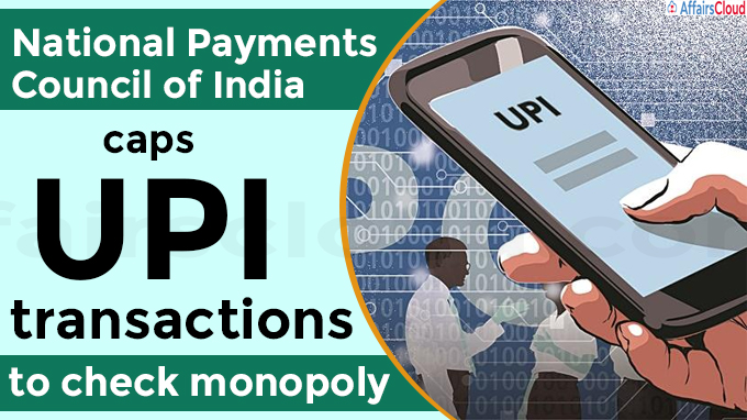 National Payments Council of India caps UPI transactions to check monopoly