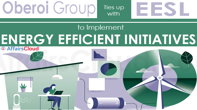 Oberoi Group ties up with EESL to implement energy efficient initiatives