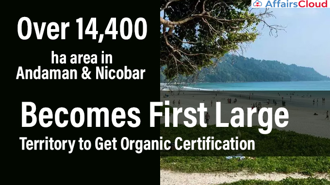 Over-14,400-ha-area-in-Andaman-&-Nicobar-becomes-first-large-territory
