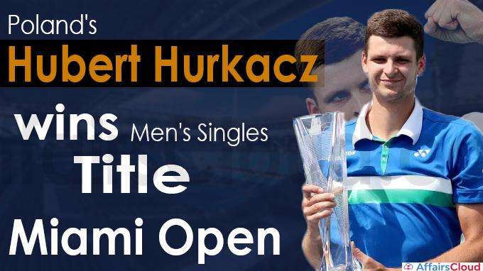 Poland's Hubert Hurkacz wins men's singles title at Miami Open