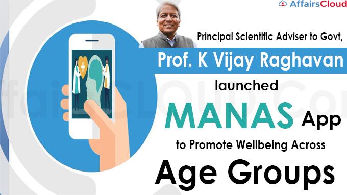 Prof K Vijay Raghavan launches MANAS App