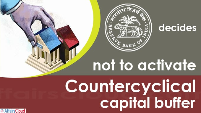 RBI decides not to activate countercyclical capital buffer