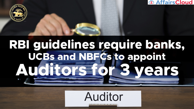 RBI-guidelines-require-banks,-UCBs-and-NBFCs-to-appoint-auditors-for-3-years