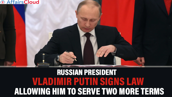 Russian-President-Vladimir-Putin-signs-law-allowing-him-to-serve-two-more-terms