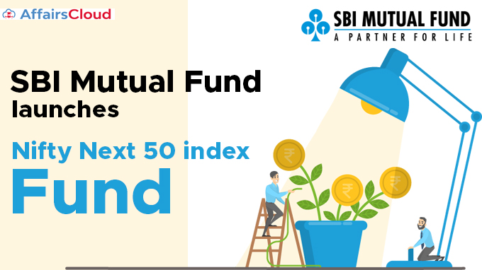 SBI-Mutual-Fund-launches-Nifty-Next-50-index-fund
