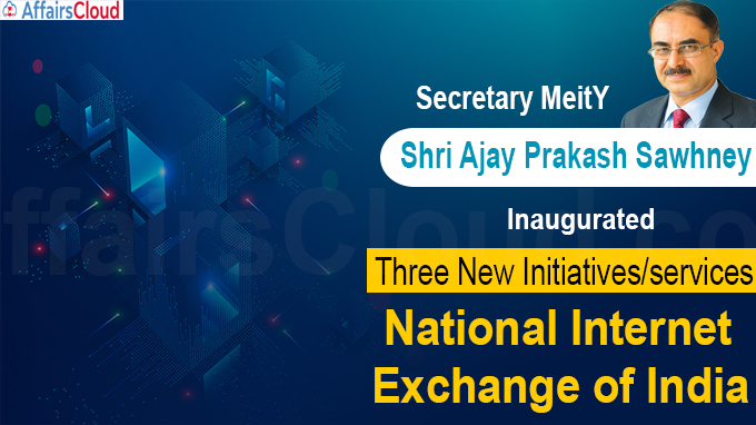 Secretary MeitY Shri Ajay Prakash Sawhney inaugurates three new initiatives-services