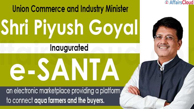 Shri Piyush Goyal inaugurates e-SANTA