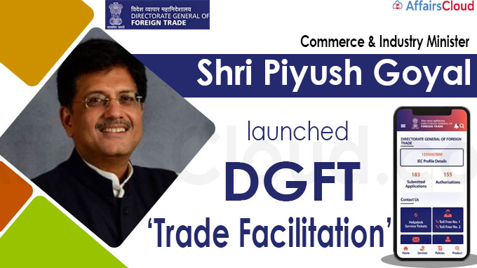 "Shri Piyush Goyal launches ""DGFT Trade Facilitation App"""