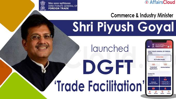 "Shri Piyush Goyal launches ""DGFT Trade Facilitation App"""