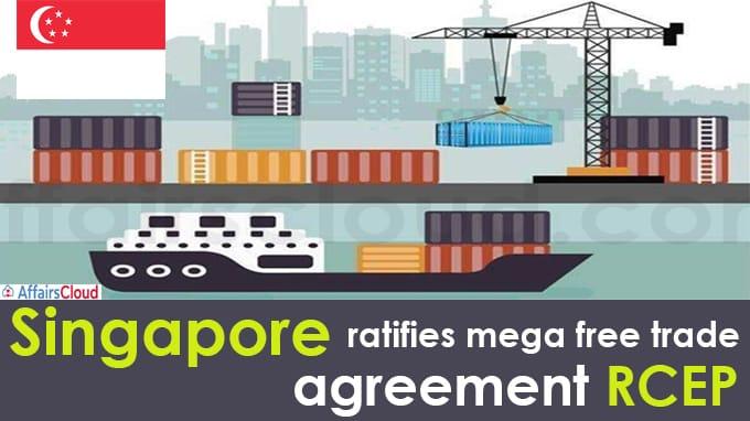 Singapore ratifies mega free trade agreement RCEP