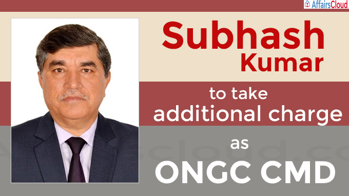 Subhash Kumar to take additional charge as ONGC CMD