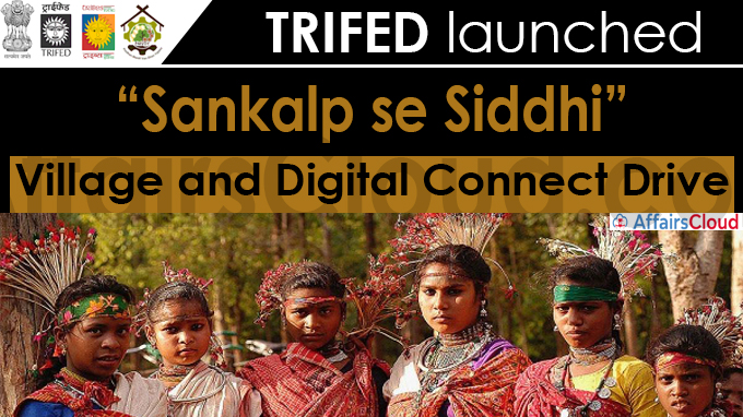 """TRIFED launches """"Sankalp se Siddhi"""""""