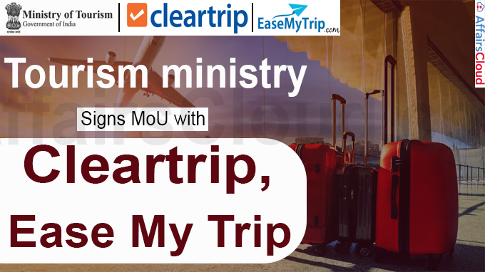 Tourism ministry signs MoU with Cleartrip, Ease My Trip