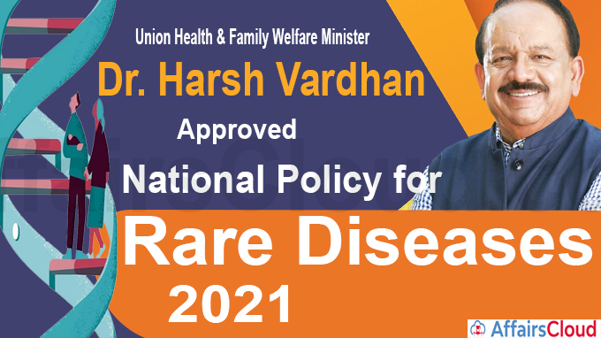 Union Health Minister approves National Policy for Rare Diseases, 2021