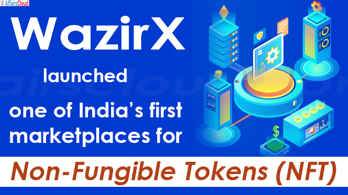 WazirX launched one of India's first marketplaces for Non-Fungible Tokens (NFT)