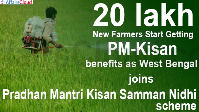 20 lakh new farmers start getting PM-Kisan benefits