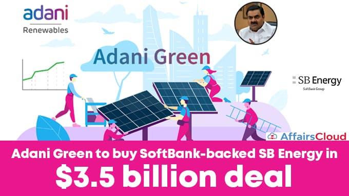 Adani-Green-to-buy-SoftBank-backed-SB-Energy-in-$3