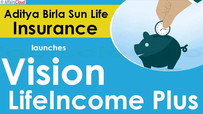 Aditya Birla Sun Life Insurance launches Vision LifeIncome Plus