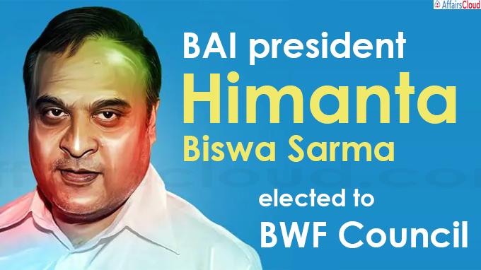 BAI president Himanta Biswa Sarma elected to BWF Council