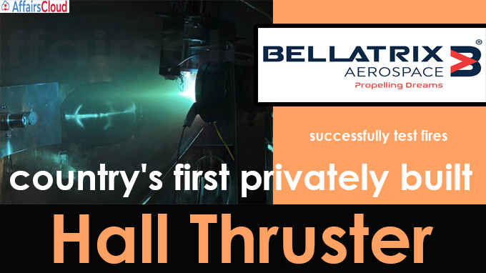 Bellatrix Aerospace successfully test fires country's first privately built Hall Thruster