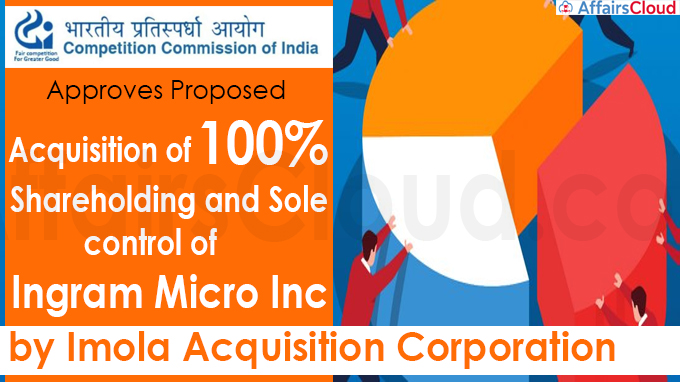 CCI approves proposed acquisition of 100% shareholding