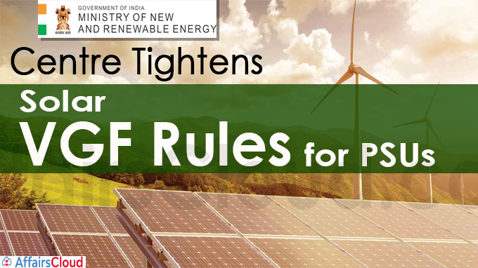 Centre tightens solar VGF rules for PSUs