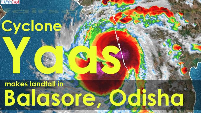 Cyclone Yaas makes landfall in Balasore, Odisha