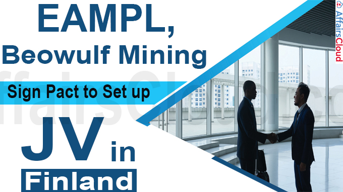 EAMPL, Beowulf Mining sign pact to set up sign pact to set up in Finland