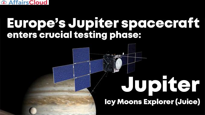 Europe's-Jupiter-spacecraft-enters-crucial-testing-phase
