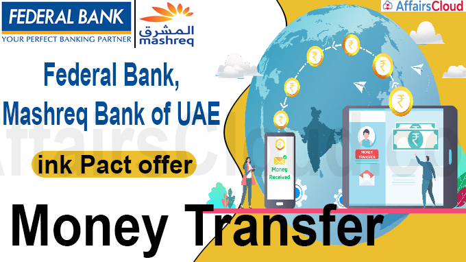 Federal Bank, Mashreq Bank of UAE ink pact, to offer money transfer