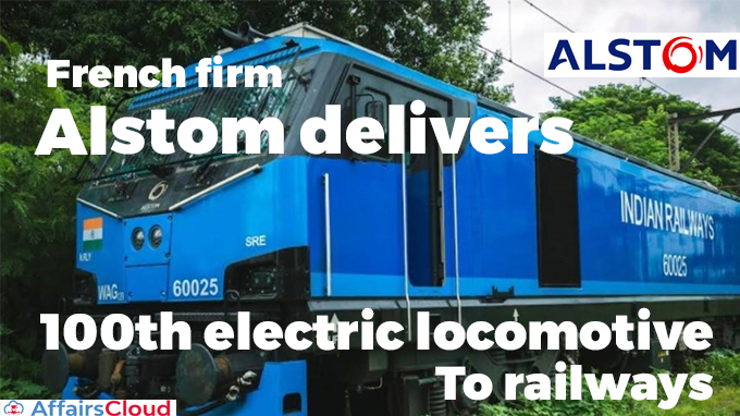 French-firm-Alstom-delivers-100th-electric-locomotive-to-railways