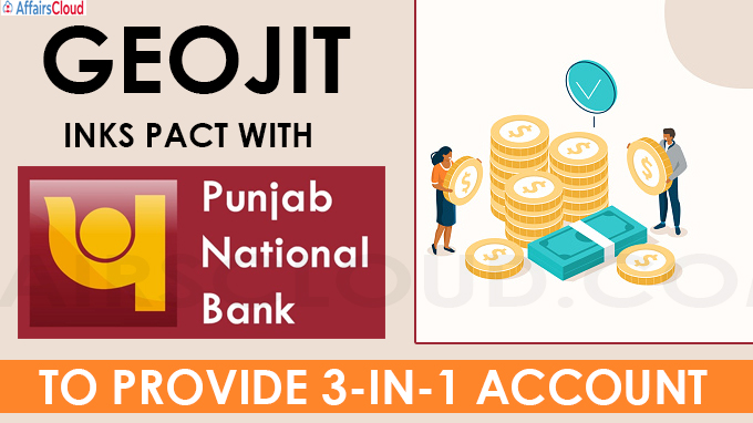 Geojit inks pact with PNB to provide 3-in-1 account