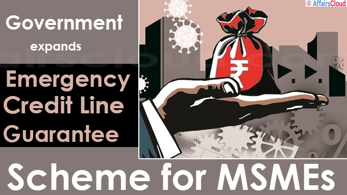 Government expands Emergency Credit Line Guarantee Scheme for MSMEs