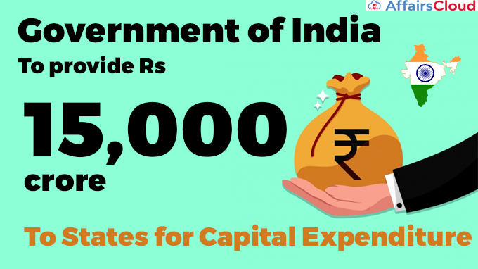Government-of-India-to-provide-Rs-15,000-crore-to-States-for-Capital-Expenditure