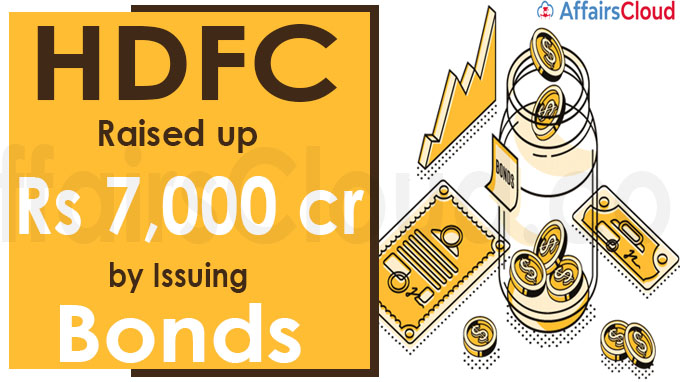HDFC to raise up to Rs 7,000 cr by issuing bonds